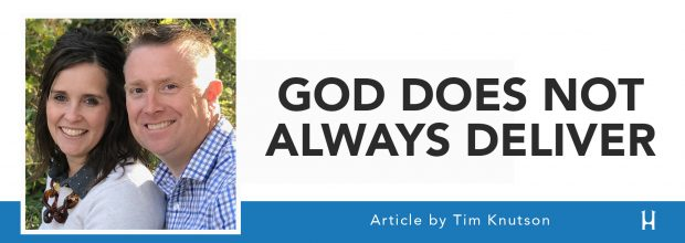 God Does Not Always Deliver [ARTICLE - Tim Knutson]