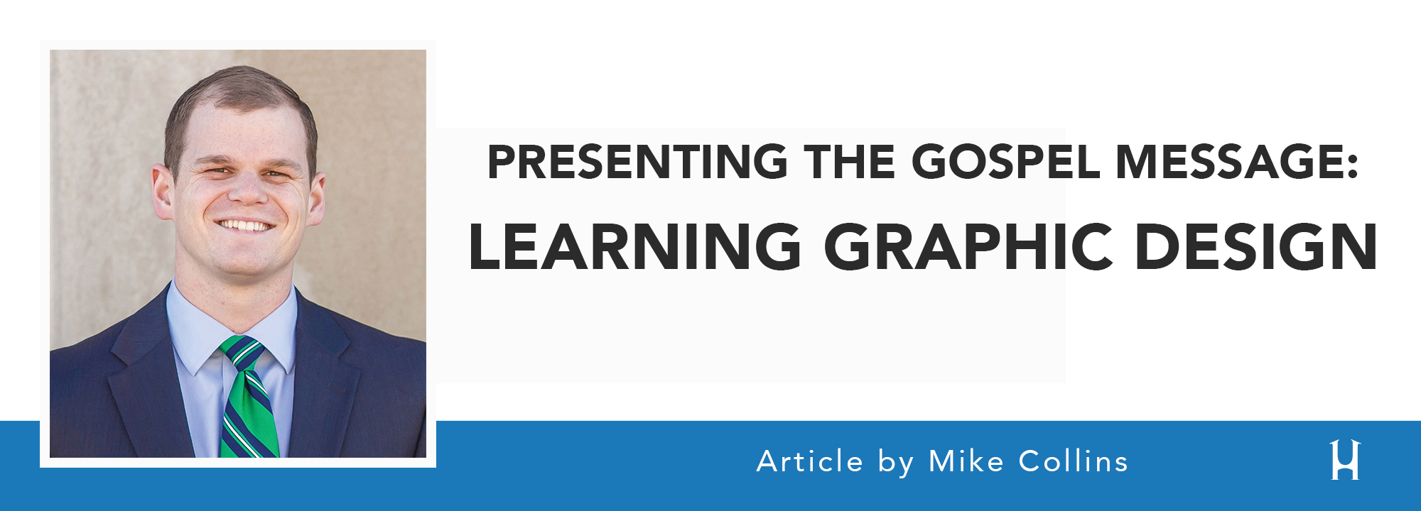 Presenting the Gospel Message: Learning Graphic Design [ARTICLE - Mike Collins]