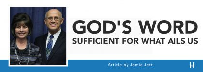 God's Word – Sufficient for What Ails Us [ARTICLE - Jamie Jett]