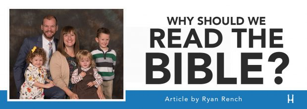 Why Should We Read The Bible? [ARTICLE - Ryan Rench]