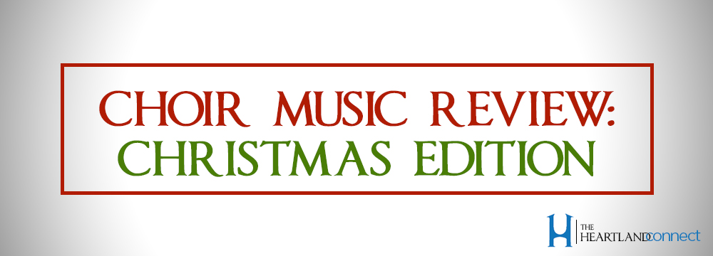 Choir Music Review: Christmas Edition [ARTICLE - Aaron Mast]